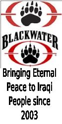 Blackwater : (slogan en Anglais) : Nous apportons la paix éternelle aux Irakiens depuis 2003